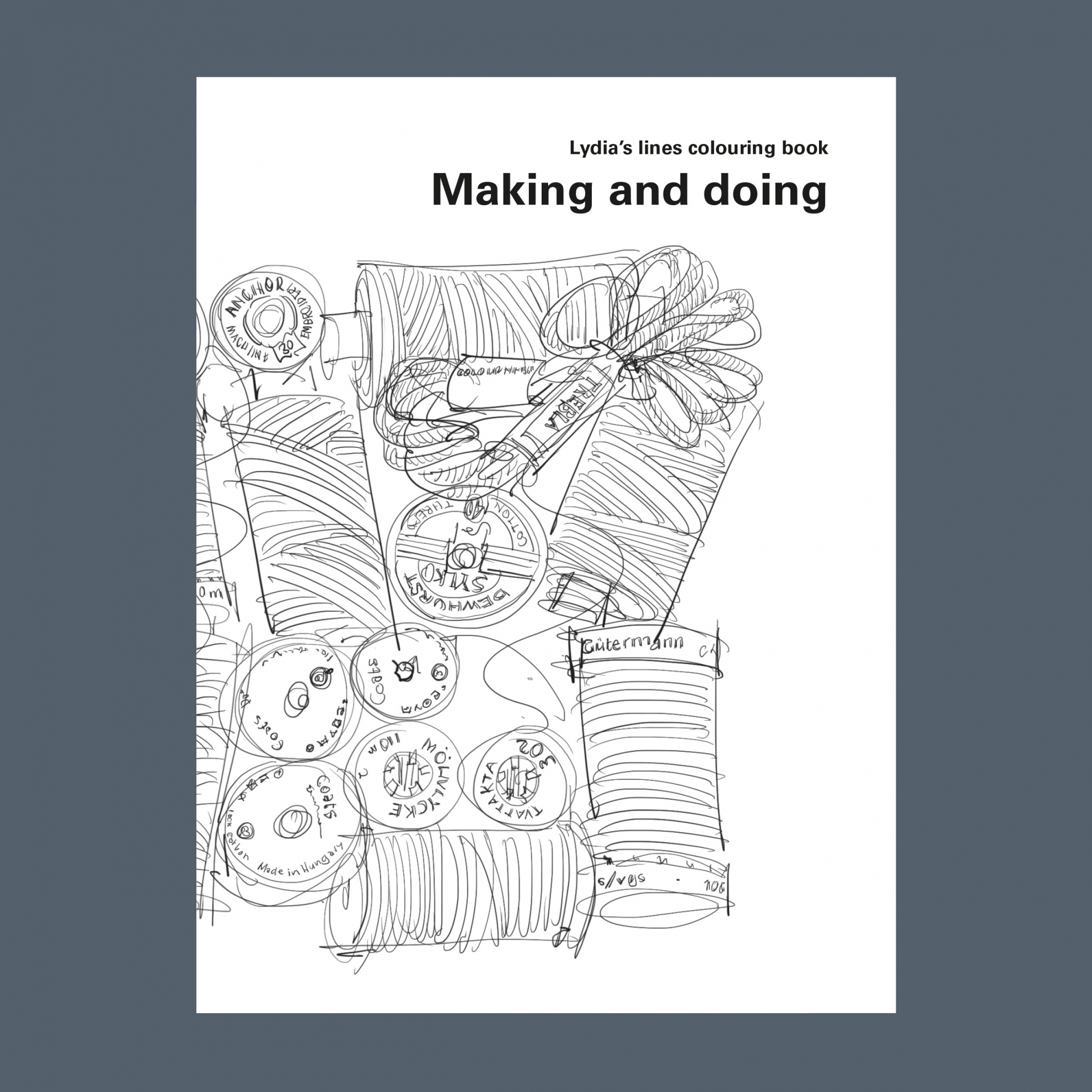 Lydia Thornley colouring book - Making and doing (cover)